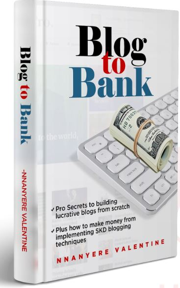 Download Blog to Bank and learn how to Make money Blogging:10 Legit Ways you can make Money as a Blogger