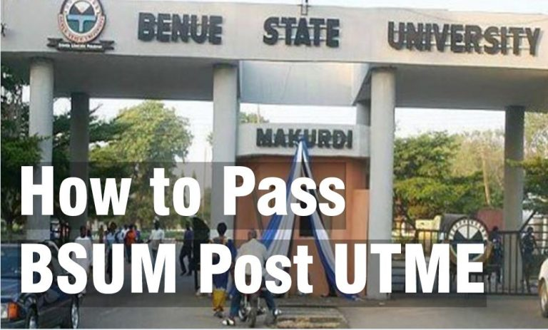 How to Pass Benue State University, (BSUM) post-UTME 2020/2021