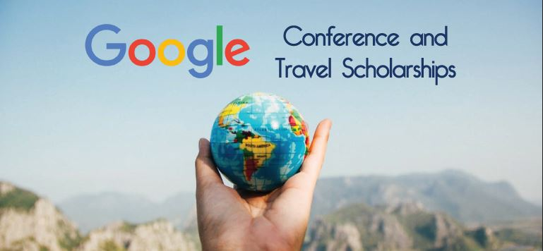 Google Conference and Travel Scholarships 2020|How to apply