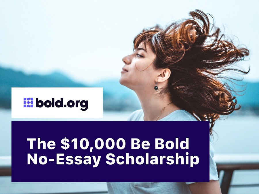 How to Apply for Be Bold No Essay Scholarship | worth & Requirement