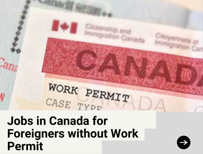 Jobs Canada for Foreigners without Work Permit